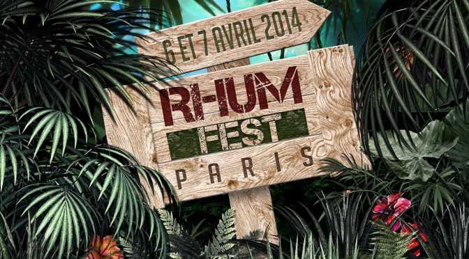 Rhum Fest Paris 2014 : Programme à  J -30